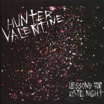 Album Review: Hunter Valentine – Lessons From The Late Night