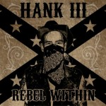 Hank III - Rebel Within