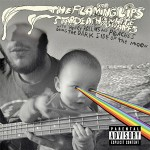 Album Review: The Flaming Lips and Stardeath and White Dwarfs with Henry Rollins and Peaches doing Dark Side of the Moon