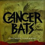 Album Review: Cancer Bats – Bears, Mayors, Scraps & Bones