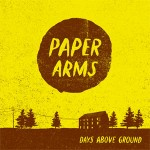 Album Review: Paper Arms – Days Above Ground