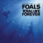 Album Review: Foals – Total Life Forever