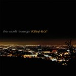 She Wants Revenge - Valleyheart album artwork