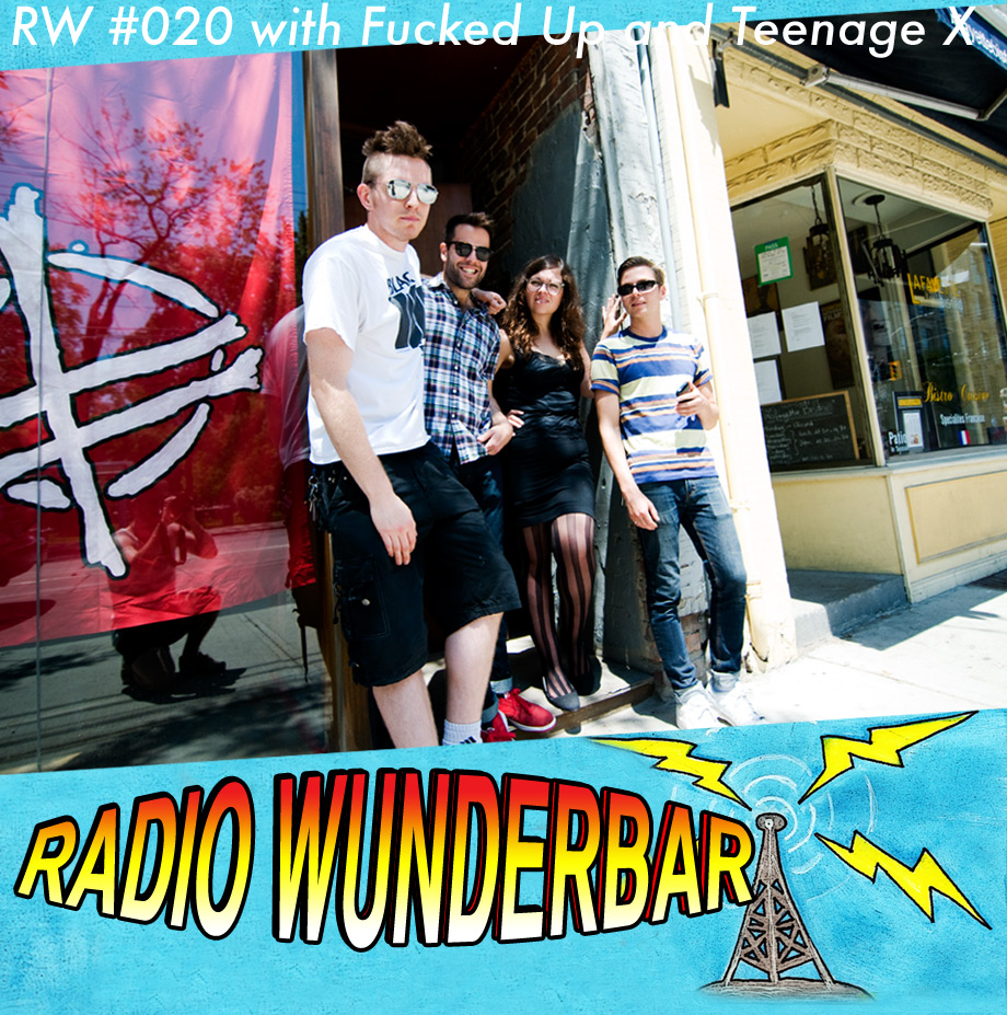 Podcast: Radio Wunderbar #20 – Fucked Up and Teenage X talk about their new albums