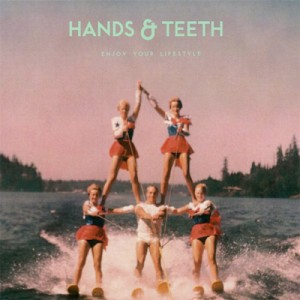 Hands & Teeth - Enjoy Your Lifestyle