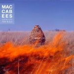 The Maccabees - Given To The Wid