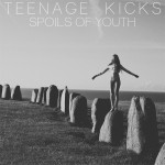 Teenage Kicks - Spoils of Youth